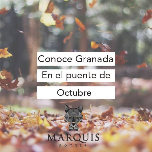 granada puente de octubre en Marquis Hotels